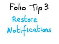 Folio tip 3 / restore notifications