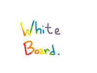 White board but DON'T CLEAR