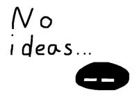 i want an ideas