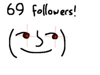 69 followers! ( ͡° ͜ʖ ͡°)
