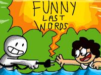 Funny Last Words w/@SodaHubba