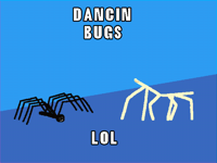 Dancin Bugs lol(contest entry)