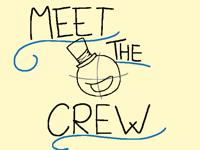 Meet the crew (better version)