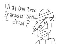 What One Piece Character Should I Draw?