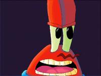 Mr. Squidward I should kick your-