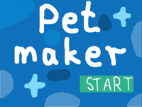 Pet maker -my own game