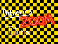 Dithering Zoom Tutorial!