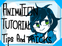 Tutorial: My Animation Methods,Tips