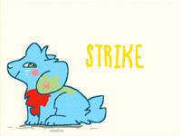 Strike (Thanks Silly34772!)