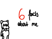6 BAD facts about me