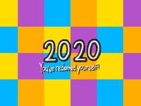 2020, you've redeemed yourself!
