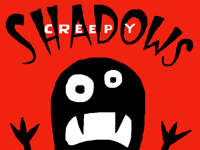 Creepy SHADOWS