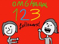 OMG HA HA!123 followers!