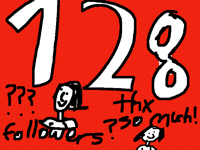 128??? Followers? Thx so much!