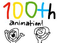 100th animation!!!