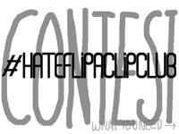 #hateflipaclipclub CONTEST!!!